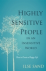 Image for Highly sensitive people in an insensitive world  : how to create a happy life
