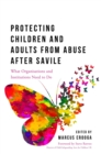 Image for Protecting children and adults from abuse after Savile  : what organisations and institutions need to do