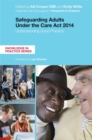 Image for Safeguarding adults under the Care Act 2014  : understanding good practice