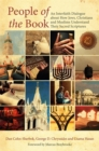 Image for People of the book  : an interfaith dialogue about how Jews, Christians and Muslims understand their sacred scriptures