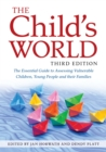 Image for The child's world  : the essential guide to assessing vulnerable children, young people and their families