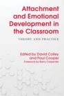 Image for Attachment and emotional development in the classroom  : theory and practice