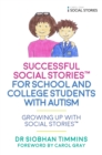 Image for Successful social stories for school and college students with autism  : growing up with social stories