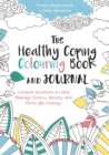 Image for The Healthy Coping Colouring Book and Journal : Creative Activities to Help Manage Stress, Anxiety and Other Big Feelings