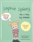 Image for Sophie Spikey has a very big problem  : a story about refusing help and needing to be in control