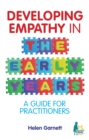 Image for Developing empathy in the early years  : a guide for practitioners
