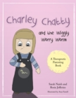 Image for Charley Chatty and the wiggly worry worm  : a story about insecurity and attention-seeking