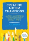 Image for Creating autism champions  : autism awareness training for Key Stage 1 and 2