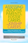 Image for Assessing adoptive parents, foster carers and kinship carers  : improving analysis and understanding of parenting capacity