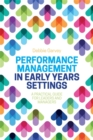 Image for Performance management in early years settings  : a practical guide for leaders and managers