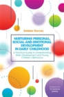 Image for Nurturing personal, social and emotional development in early childhood  : a practical guide to understanding brain development and young children's behaviour