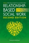 Image for Relationship-based social work  : getting to the heart of practice