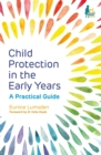 Image for Child protection in the early years  : a practical guide