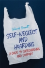 Image for Self-neglect and hoarding  : a guide to safeguarding and support