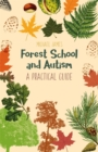 Image for Forest school and autism  : a practical guide