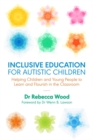 Image for Inclusive education for autistic children  : helping children and young people to learn and flourish in the classroom