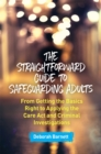 Image for The straightforward guide to safeguarding adults  : from getting the basics right to applying the Care Act and criminal investigations