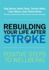 Image for Rebuilding your life after stroke  : positive steps to wellbeing