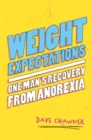 Image for Weight expectations  : one man's recovery from anorexia