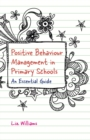 Image for Positive behaviour management in primary schools  : an essential guide