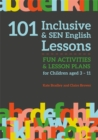 Image for 101 inclusive & SEN English lessons  : fun activities & lesson plans for children aged 3-11