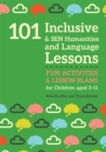 Image for 101 inclusive and SEN humanities and language lessons  : fun activities and lesson plans for children aged 3-11