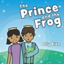 Image for The prince and the frog  : a story to help children learn about same-sex relationships