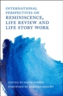 Image for International perspectives on reminiscence, life review and life story work
