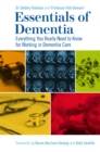 Image for Essentials of dementia  : everything you really need to know for working in dementia care