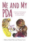 Image for Me and My PDA : A Guide to Pathological Demand Avoidance for Young People