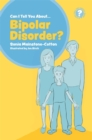 Image for Can I tell you about bipolar disorder?  : a guide for friends, family and professionals