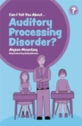 Image for Can I tell you about auditory processing disorder?  : a guide for friends, family and professionals