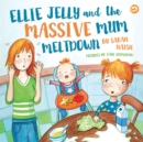 Image for Ellie Jelly and the massive mum meltdown  : a story about when parents lose their temper and want to put things right