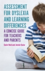 Image for Assessment for dyslexia and learning differences  : a concise guide for teachers and parents