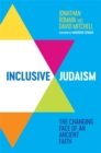 Image for Inclusive Judaism  : the changing face of an ancient faith