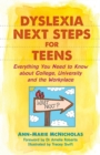 Image for Dyslexia next steps for teens  : everything you need to know about college, university and the workplace