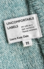 Image for Uncomfortable labels  : my life as a gay autistic trans woman