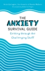 Image for The anxiety survival guide  : getting through the challenging stuff