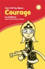 Image for Can I tell you about courage?  : a helpful guide for everyone