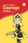 Image for Can I Tell You About Courage?: A Helpful Introduction for Everyone