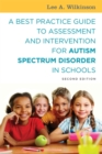 Image for A best practice guide to assessment and intervention for autism spectrum disorder in schools