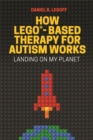 Image for How LEGO-based therapy for autism works  : landing on my planet