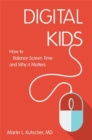 Image for Digital kids  : how to balance screen time, and why it matters