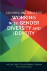 Image for Counselling skills for working with gender diversity and identity