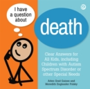 Image for I have a question about death  : a book for children with autism spectrum disorder or other special needs