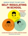 Image for Simple stuff to get kids self-regulating in school  : awesome and in control lesson plans, worksheets and strategies for learning