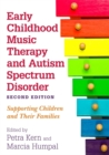 Image for Early childhood music therapy and autism spectrum disorders  : supporting children and their families
