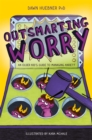Image for Outsmarting worry  : an older kids guide to managing anxiety
