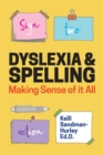 Image for Dyslexia and spelling  : making sense of it all