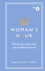 Image for Woman's hour  : words from wise, witty and wonderful women